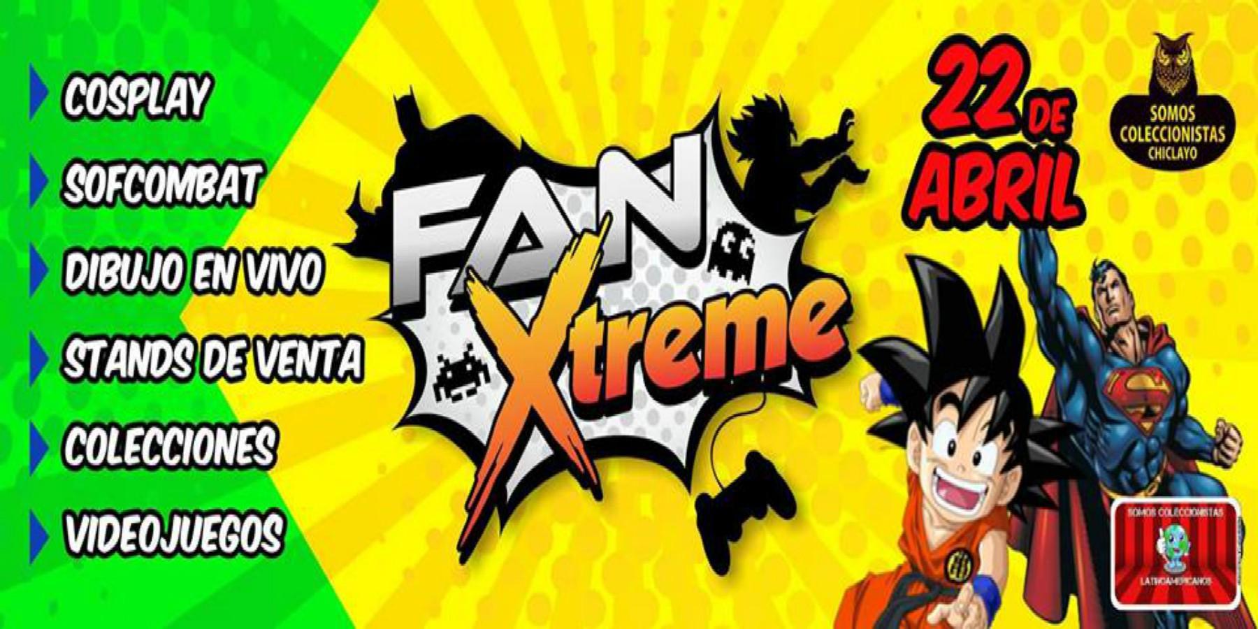 Fan Xtreme | 22 de abril en Chiclayo
