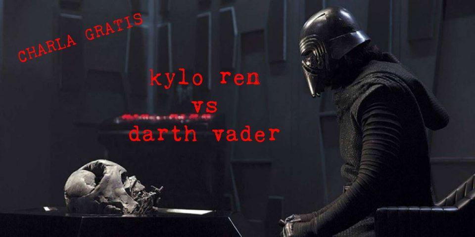 Star Wars | La admiración por el Poder Absoluto: Darth Vader y Kylo Ren