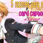 5 razones para no perderte Card Captor Sakura Clear Card